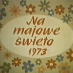 Film Na Majowe Święto 1973